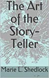 The Art of the Story-Teller (English Edition)