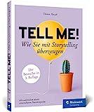 Tell me!: Wie Sie mit Storytelling überzeugen. Mit vielen...