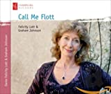 Call Me Flott (Recital Felicity Lott)