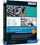 Instandhaltung mit SAP: Wartungs- und Instandsetzungsprozesse mit SAP...