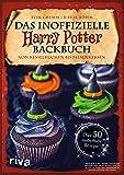 Das inoffizielle Harry-Potter-Backbuch: Von Kesselkuchen bis...