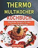 Thermo Multikocher Kochbuch: Köstliche Rezepte für den Thermo...