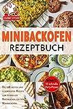 Minibackofen Rezeptbuch: Die 128 besten und gesündesten Rezepte zum...