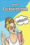 Meine Cocktails: für meine besten Rezepte | zum selbst eintragen...