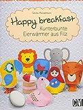 Happy breakfast: Kunterbunte Eierwärmer aus Filz