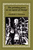 Printing Press Agent of Change (Volumes 1 and 2 in One)