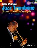Jiggs Whighams Jazz Trombone: Concepts, Ideas and Examples. Posaune....