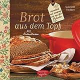 Brot aus dem gusseisernen Topf: aromatisch und knusprig wie aus dem...